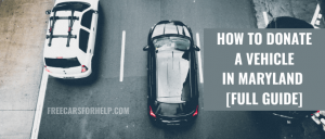How to Donate a Vehicle in Maryland [Full Guide]